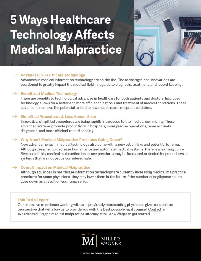 New & advancing technologies in the healthcare industry have been largely positive. However, this may have an impact on medical malpractice.